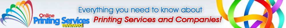 Online Printing Services Reviewed